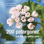 200 pelargoner och hur du sköter dem av Susanna Rosén