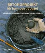 Betongprojekt för hem och trädgård av Leif Qvist