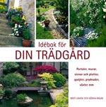 Idebok för din trädgård av Britt-Louise & Göran Malm
