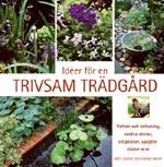 Idéer för en trivsam trädgård av Britt-Louise & Göran Malm