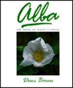 Alba: The Book of White Flowers av Deni Bown