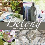 Betong, En gjuten hobby av Susanna Zacke och Sania Hedengren