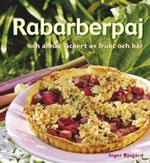 Rabarberpaj och annat läckert av frukt och bär av Inger Bjugård