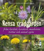 Rensa trädgården från kirskål, kvickrot, maskros, tistlar och annat ogräs av Susanna Hultin & Gunnel Carlson