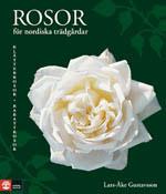 Rosor för nordiska trädgårdar - Klätterrosor och rabattrosor