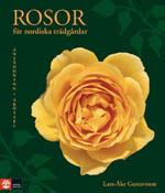 Rosor för nordiska trädgårdar - Användning, skötsel