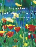 En trädgård blir till av Stephen Lacey