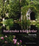 Italienska trädgårdar av Ann Larås, foto Åke E:son Lindman