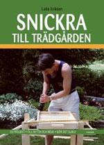 Snickra till trädgården av Laila Eriksen