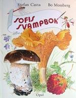 Sofis svampbok av Stefan Casta, Bo Mossberg