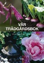 Vår trädgårdsbok av Christel Kvant, Inger Palmstierna