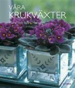Våra krukväxter av Marie och Björn Hansson