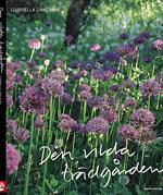 Den vilda trädgården av Gabriella Dahlman
