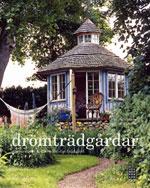 Drömträdgårdar, inspiration & idéer för din trädgård av Pia Mattsson