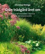 Grön trädgård året om med vintergröna växter och prydnadsgräs av Christina Ilminge