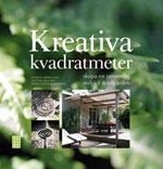 Kreativa kvadratmeter - Skapa en personlig miljö i trädgården av Ulrika Grönlund, Cecilia Eklund