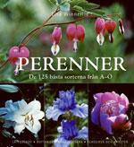 Perenner - De 125 bästa sorterna från A-Ö av Lisa Winnerlid