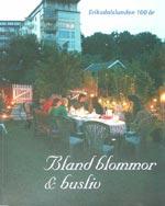 Bland blommor och busliv av Eriksdalslundens Koloniträdgårdsförening