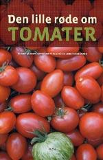 Den lille röde om tomater av Annika Olsson, Christine Rysgaard og Lene Tvedegaard
