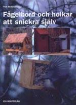 Fågelbord och holkar att snickra själv av Per Bergenholz