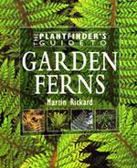 The Plantfinder's Guide to Garden Ferns