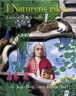 I naturens riken - Linnés liv och verk av Inga Borg