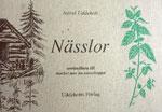 Nässlor - användbara till mycket mer än nässelsoppa av Astrid Uddeholt
