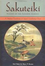 Sakuteiki: Visions of the Japanese Garden.