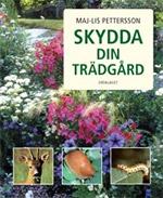 Skydda din trädgård av Maj-Lis Pettersson