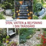 Stora boken om sten, vatten och belysning i din trädgård av Britt-Louise Malm