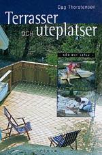 Terrasser och uteplatser av Dag Thorstensen