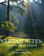 Vargaslätten - Historien om en trädgård av Christina Högardh-Ihr