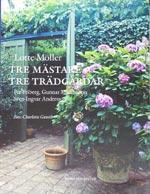Tre mästare, tre trädgårdar av Lotte Möller