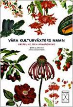 Våra kulturväxters namn - Ursprung och användning